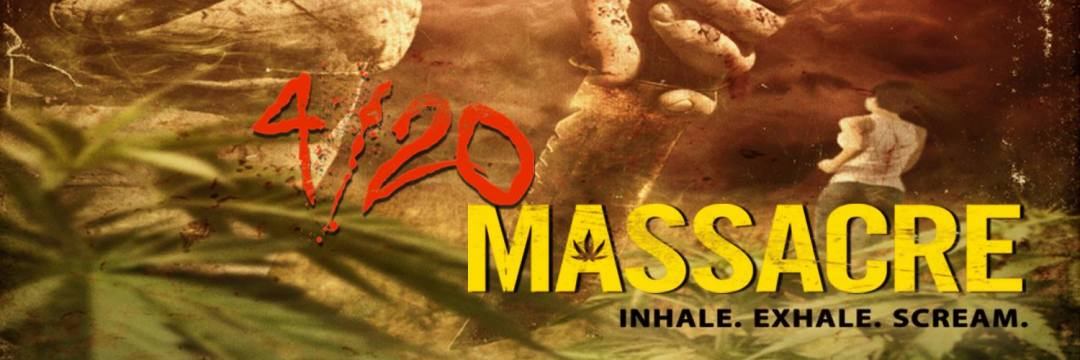 You Really Have To See The Trailer For '4/20 Massacre' To Believe It…