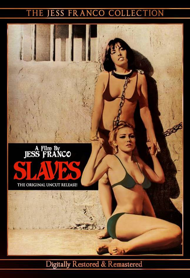 SLAVES; Jess Franco's rare and controversial erotic thriller coming to DVD fully uncut and totally remastered!