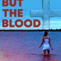 Indie thriller NOTHING BUT THE BLOOD hits VOD and Blu-ray August 4th