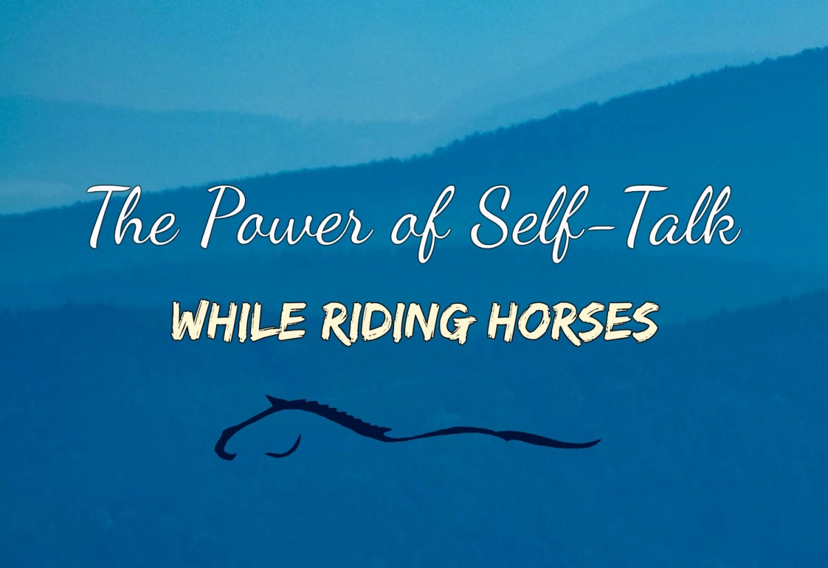 The Power Of Self-Talk While You Ride Horses