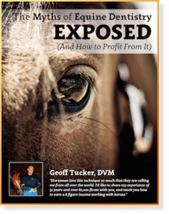 Myths of Equine Dentistry Exposed, Tucker