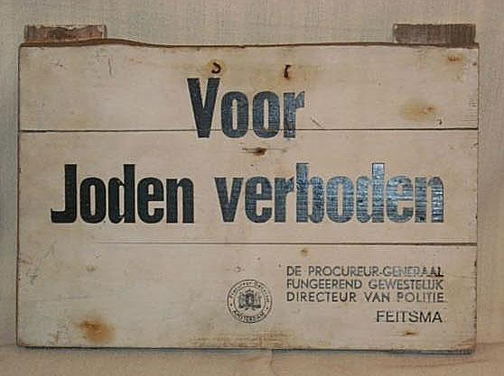"A Sign from the Period of Nazi Occupation of Hilversum, Holland: ""Forbidden for Jews…!"" Yad Vashem Artifacts Collection Gift of W. Niemoeller, Hobrede, Netherlands"