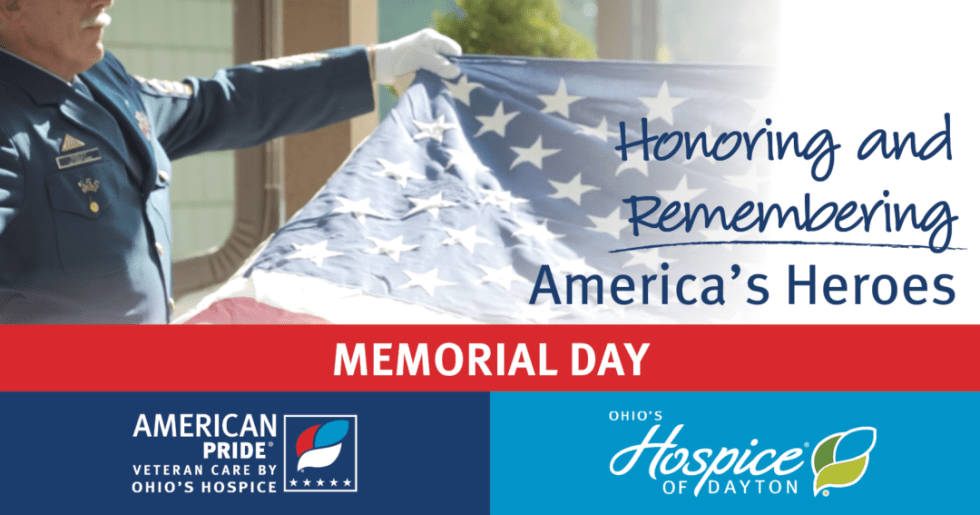 Honoring and Remembering America's Heroes on Memorial Day - Ohio's Hospice of Dayton