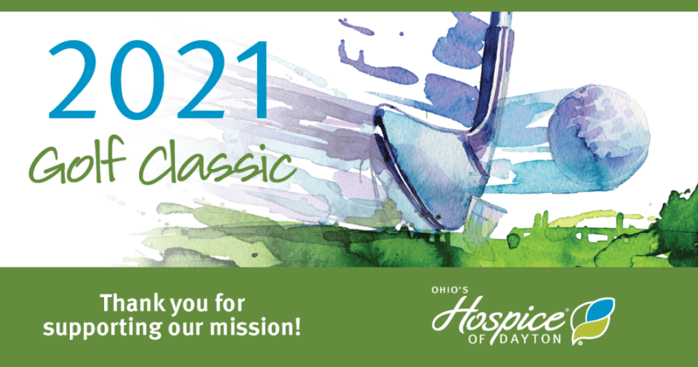 2021 Golf Classic: Thank you for supporting our mission! - Ohio's Hospice of Dayton