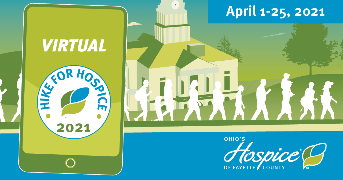 Virtual Hike For Hospice 2021 - April 1-25, 2021 - Ohio's Hospice Of Fayette County