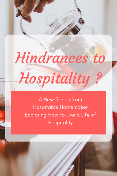 Hindrances to Hospitality: A New Series about What Holds Us Back & How To Overcome