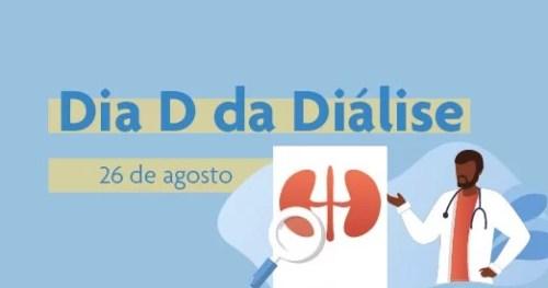 """""""Vidas importam, a diálise não pode parar"""".  26 de agosto – Dia D da Diálise"""