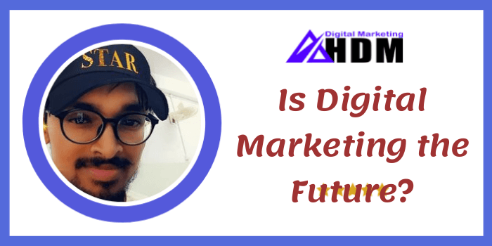is digital marketing the future