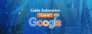 """Nuevo-cable-submarino-""""Curie""""-de-Google-llegará-hasta-Sur-América"""