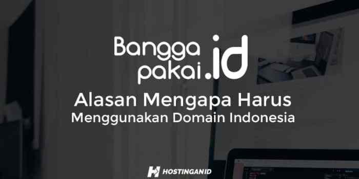 Alasan Mengapa Harus Menggunakan Domain Indonesia