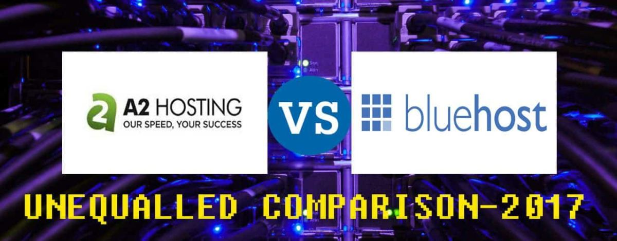 Bluehost vs A2Hosting 2017: Full comparison
