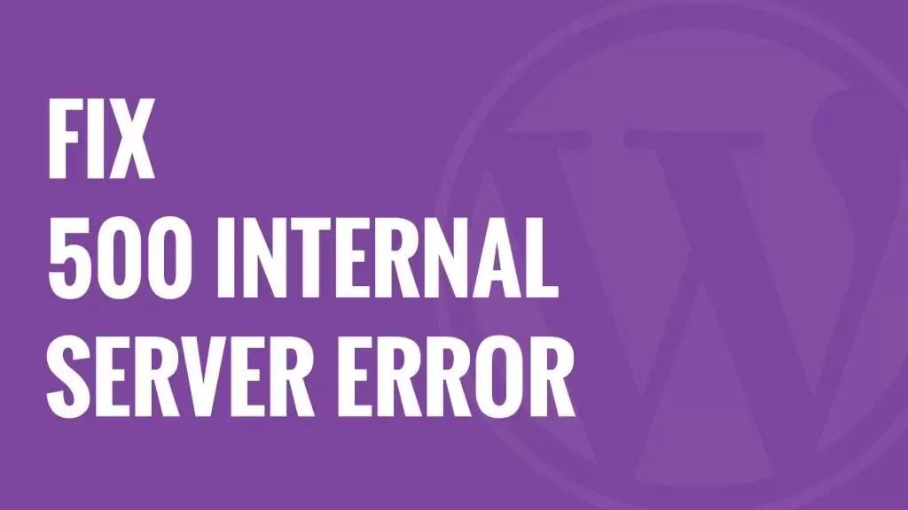 Best Way to Fix 500 internal Server Error