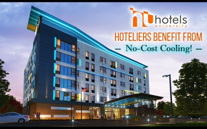 Hoteliers Benefit from No-Cost Cooling!