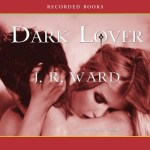 Dark Lover Audiobook By J.R. Ward