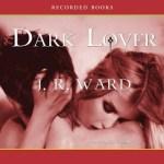 Dark Lover Audiobook By J.R. Ward