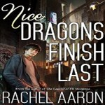 Nice Dragons Finish Last Audiobook by Rachel Aaron (REVIEW)
