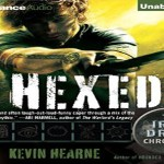 Hexed Audiobook by Kevin Hearne (REVIEW)
