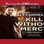 Kill Without Mercy Audiobook by Alexandra Ivy (REVIEW)