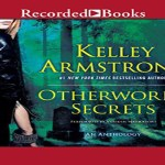 Otherworld Secrets Audiobook by Kelley Armstrong (REVIEW)