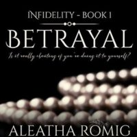 Betrayal by Aleatha Roming