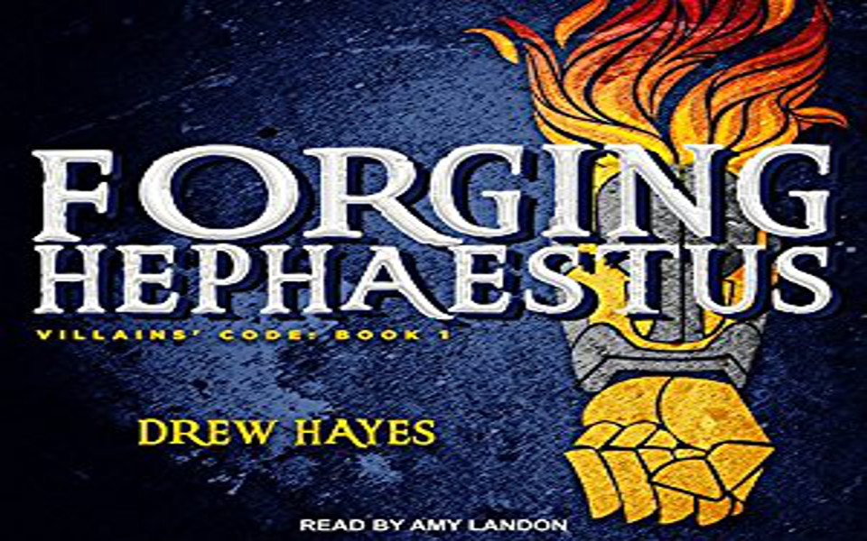 Forging Hephaestus Audiobook by Drew Hayes (REVIEW)