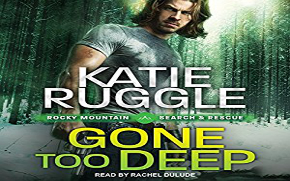 Gone Too Deep Audiobook by Katie Ruggle (REVIEW)