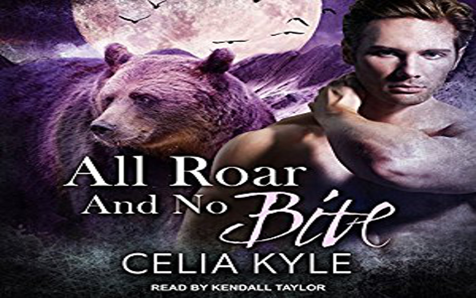 All Roar and No Bite Audiobook by Celia Kyle (REVIEW)