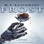 Frost Audiobook by M.P. Kozlowsky