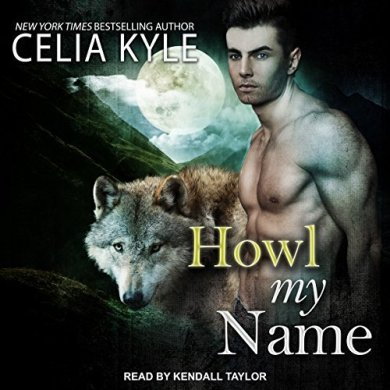 Howl My Name Audiobook by Celia Kyle
