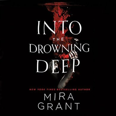 Into the Drowning Deep Audiobook by Mira Grant