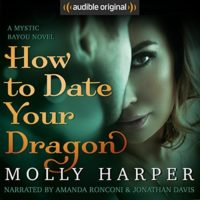 How to Date Your Dragon by Molly Harper read by Amanda Ronconi and Jonathan Davis