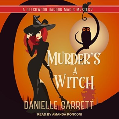 Murder's a Witch Audiobook by Danielle Garrett read by Amanda Ronconi