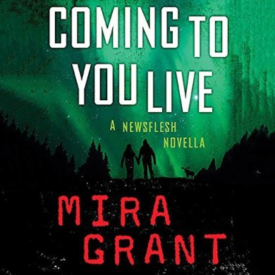 Coming to You Live (A Newsflesh Novella) by Mira Grant read by Christine Lakin