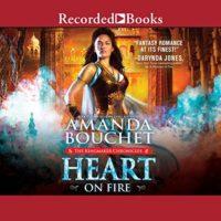 Heart on Fire (The Kingmaker Chronicles #3) by Amanda Bouchet read by Mia Barron