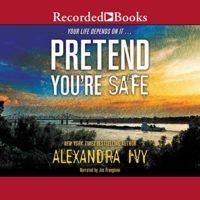 Pretend You're Safe (The Agency #1) Alexandra Ivy read by Jim Frangione