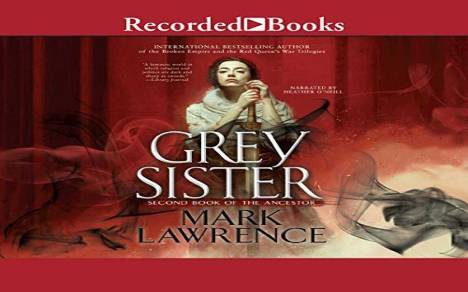 Grey Sister Audiobook by Mark Lawrence (Review)