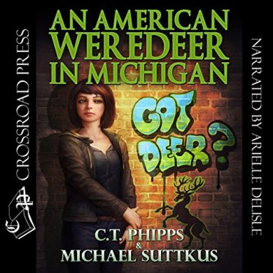 An American Weredeer in Michigan (The Bright Falls Mysteries #2) by C. T. Phipps, Michael Suttkus read by Arielle DeLisle
