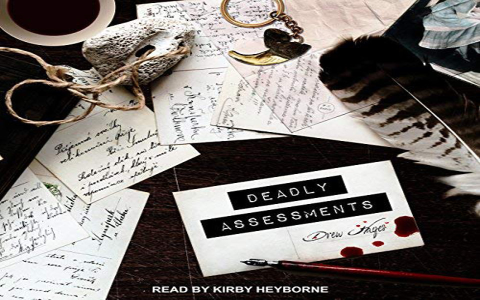 Deadly Assessments Audiobook by Drew Hayes (REVIEW)