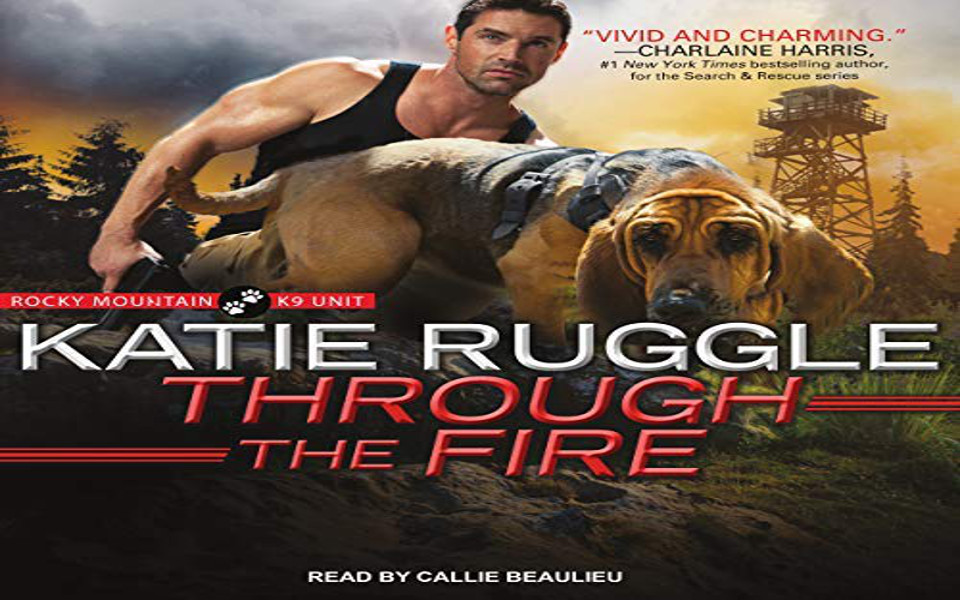 Through the Fire Audiobook by Katie Ruggle (REVIEW)