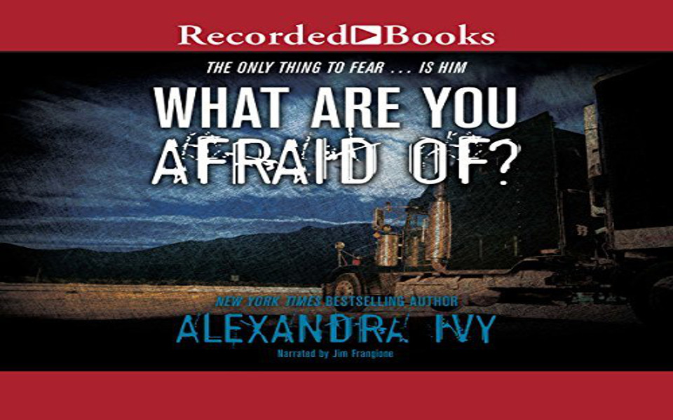 What Are You Afraid Of? Audiobook by Alexandra Ivy (REVIEW)