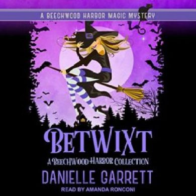 Betwixt (A Beechwood Harbor Magic Mysteries Collection) by Danielle Garrett read by Amanda Ronconi