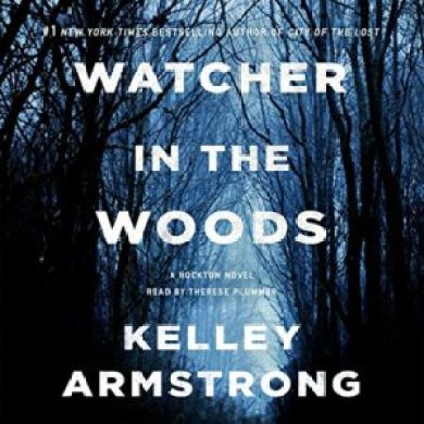 Watcher in the Woods (Casey Duncan/Rockton #4) by Kelley Armstrong read by Thérèse Plummer
