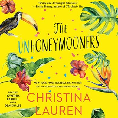 The Unhoneymooners by Christina Lauren read by Cynthia Farrell and Deacon Lee
