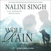 Wolf Rain (Psy-Changeling Trinity #3) by Nalini Singh read by Angela Dawe