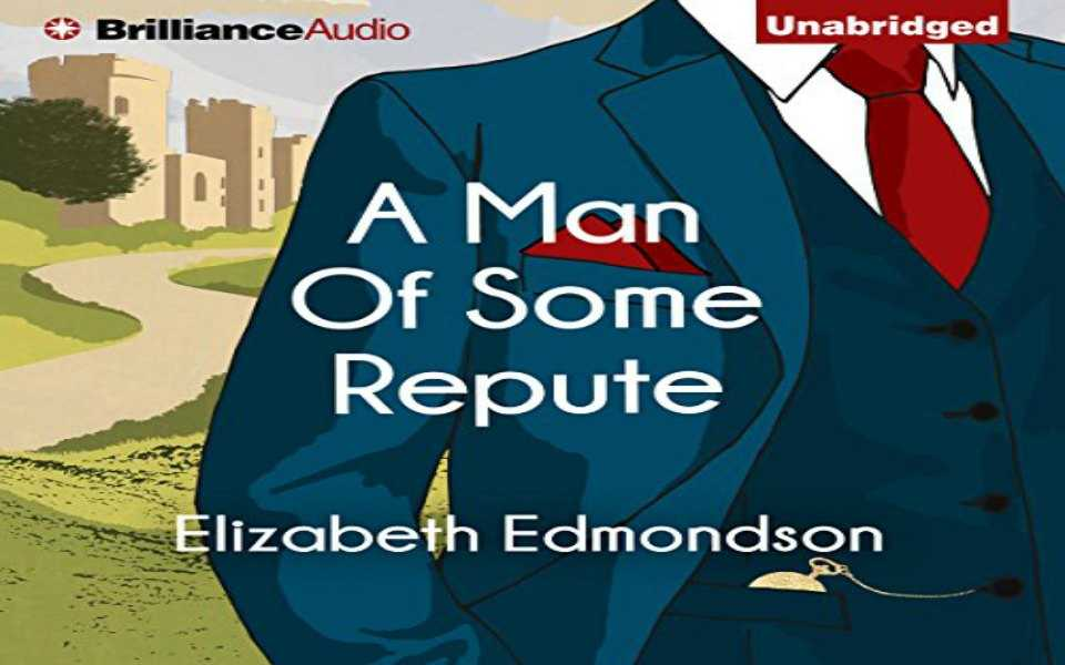 A Man of Some Repute Audiobook by Elizabeth Edmondson (Review)