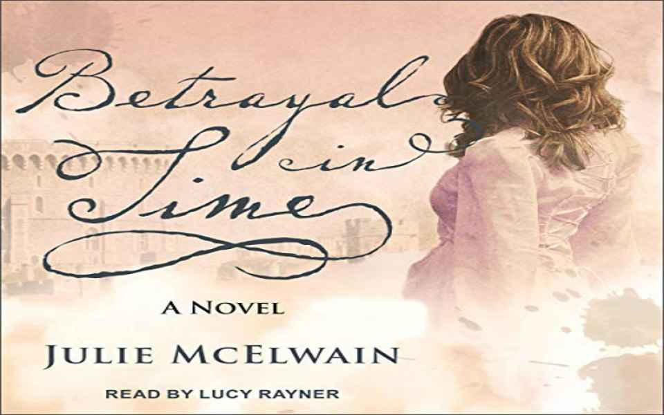 Betrayal in Time Audiobook by Julie McElwain (Review)