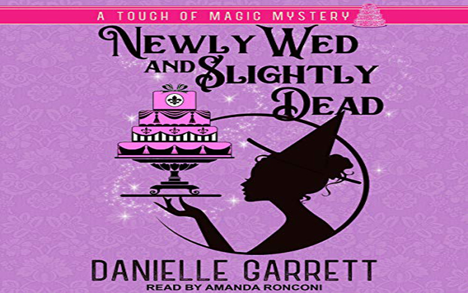 Newly Wed and Slightly Dead Audiobook by Danielle Garrett (REVIEW)