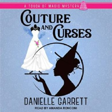 Couture and Curses (Touch of Magic Myseries #2) by Danielle Garrett read by Amanda Ronconi