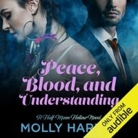Peace, Blood, and Understanding (Half-Moon Hollow #7) by Molly Harper read by Amanda Ronconi