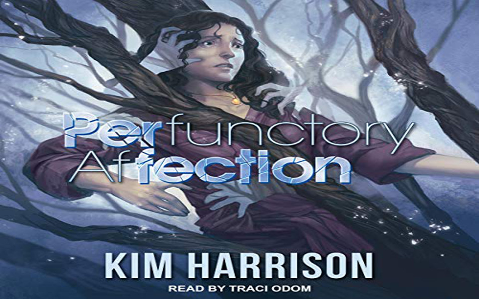 PERfunctory afFECTION Audiobook by Kim Harrison (REIVEW)